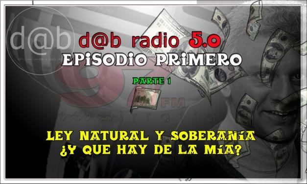 """LEY """"NATURAL"""" Y """"SOBERANÍA""""; ¿Y QUE HAY DE LA MIA¿ EPISODIO PRIMERO (00)"""
